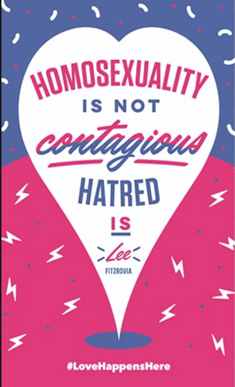 Poster saying: Homosexuality is not contagious, hatred is.